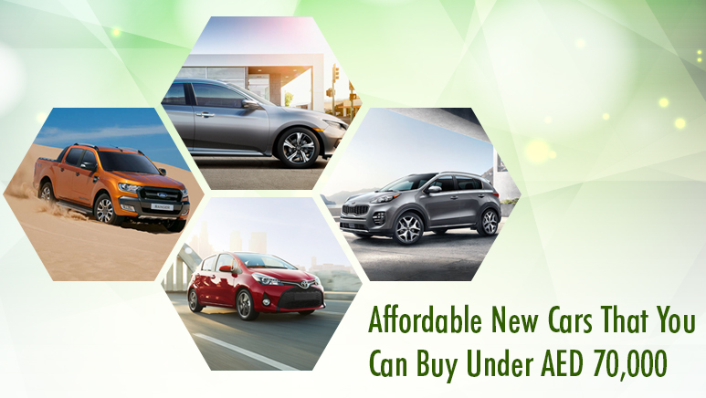 Affordable New Cars That You Can Buy Under AED 70,000