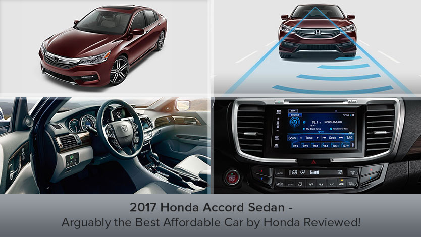 2017 Honda Accord Sedan - Arguably the Best Affordable Car by Honda Reviewed!