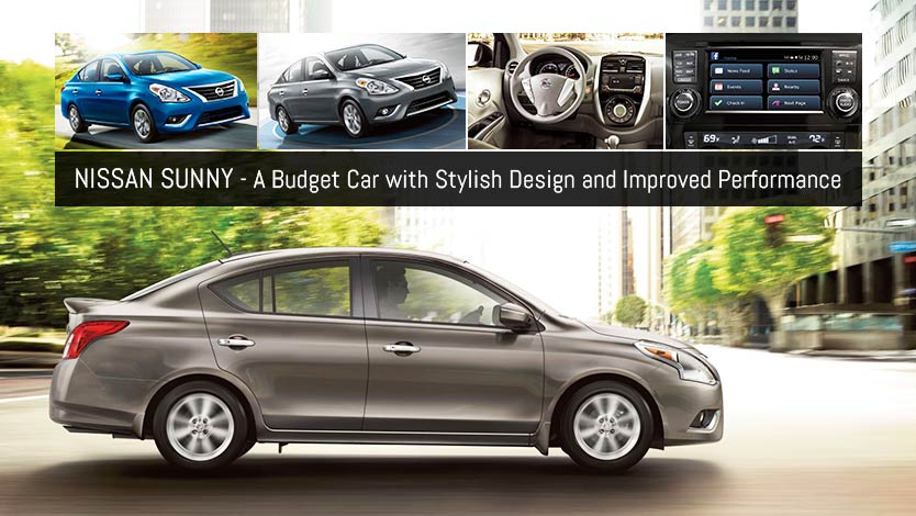 Nissan Sunny - A Budget Car with Stylish Design and Improved Performance