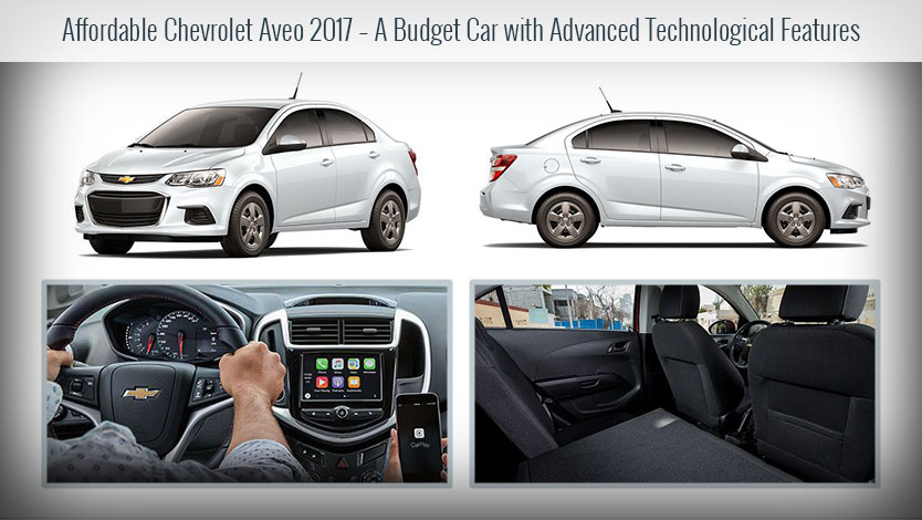 Affordable Chevrolet Aveo 2017 – A Budget Car with Advanced Technological Features