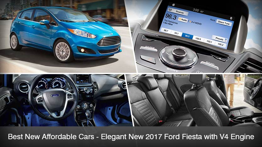 Best New Affordable Cars – Elegant New 2017 Ford Fiesta with V4 Engine