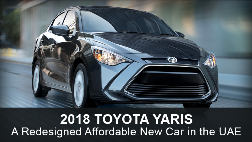 2018 Toyota Yaris - A Redesigned Affordable New Car in the UAE